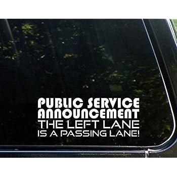 Public service announcement the left lane is a passing lane 8 x 3