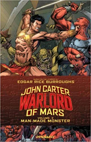 John Carter: Warlord of Mars Volume 2: Man-Made Monster by ...