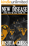 This New Disease (Living With the Dead Book 5)