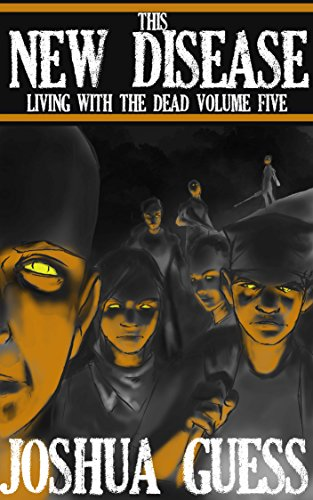 This New Disease (Living With the Dead Book 5) by [Guess, Joshua]