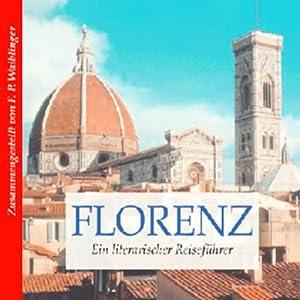 Literarischer Reiseführer Florenz Hörbuch