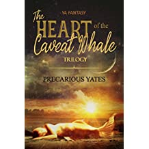 The Heart of the Caveat Whale Trilogy: All Three Books in One
