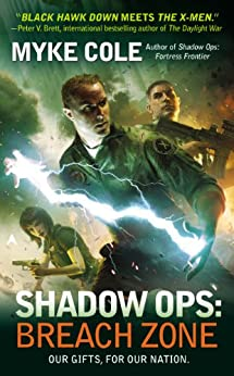 Shadow Ops: Breach Zone (Shadow Ops series Book 3) by [Cole, Myke]