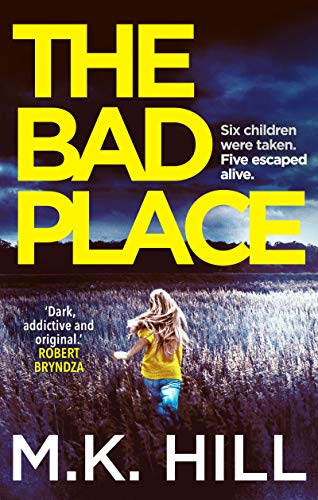 The Bad Place: The most addictive new thriller of 2019 (A Sasha Dawson Thriller Book 1) by [Hill, M.K.]