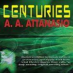 Centuries | A. A. Attanasio