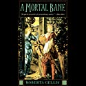 A Mortal Bane Audiobook by Roberta Gellis Narrated by Nadia May