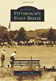 Pittsburgh's Point Breeze, Sarah L. Law, 1467122335