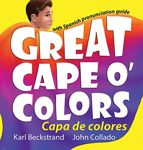 Great Cape O' Colors / Capa De Colores: With Spanish pronunciation guide (Careers for Kids) (English and Spanish Edition) ()