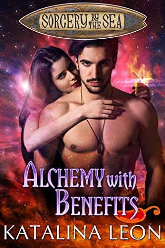 Alchemy With Benefits (Sorcery By The Sea)