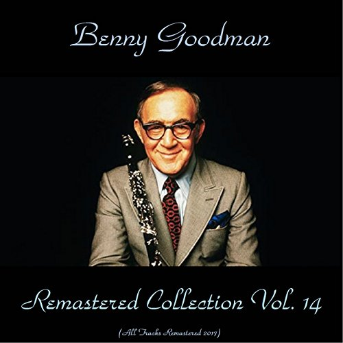 (Remastered Collection, Vol. 14 (feat. Peggy Lee / Vido Musso / Cootie Williams / Jimmy Maxwell/ Bernie Previn / Mel Powell / Lou McGarity / Al Davis) [All Tracks Remastered 2018])