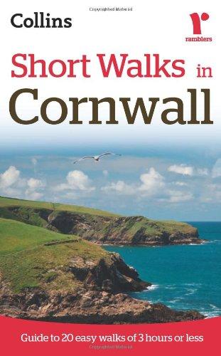 Short Walks in Cornwall: Guide to 20 Easy Walks of 3 Hours or Less (Collins Ramblers Short Walks) pdf epub