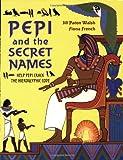 Pepi and the Secret Names, Jill Paton Walsh, 184507873X