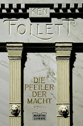 Die Pfeiler der Macht: Roman Taschenbuch – 30. April 1996 Ken Follett Till R. Lohmeyer Christel Rost 3404125010