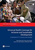 img - for Universal Health Coverage for Inclusive and Sustainable Development: A Synthesis of 11 Country Case Studies (Directions in Development) book / textbook / text book