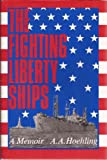Book cover for The Fighting Liberty Ships: A Memoir
