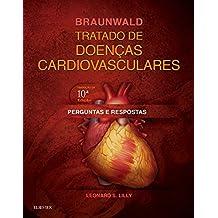 Braunwald Tratado de Doenças Cardiovasculares. Perguntas e Respostas