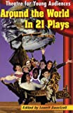 img - for Around the World in 21 Plays: Theatre for Young Audiences book / textbook / text book