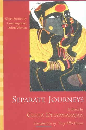 Separate Journeys: Short Stories by Contemporary Indian Women
