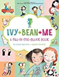 Ivy + Bean + Me: A Fill-in-the-Blank Book by Barrows, Annie (2014) Diary