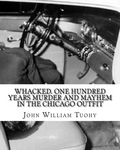 Guys Outfit (The Mob Files: Whacked: One Hundred Years Murder and Mayhem in the Chicago Outfit)