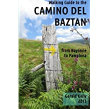 Walking Guide to the Camino del Baztan: from Bayonne to Pamplona by Gerald Kelly (2015-08-04)