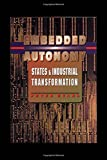 Embedded Autonomy – States and Industrial Transformation