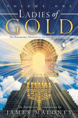 (Ladies of Gold Volume One: The Remarkable Ministry of the Golden)