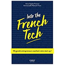 Into the French Tech - 50 grands entrepreneurs coachent votre start-up ! (French Edition)