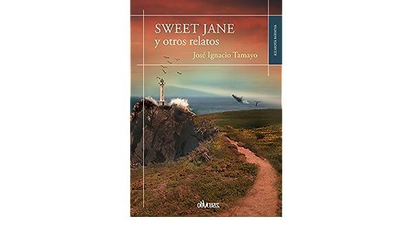 Amazon.com: Sweet Jane y otros relatos (Spanish Edition ...