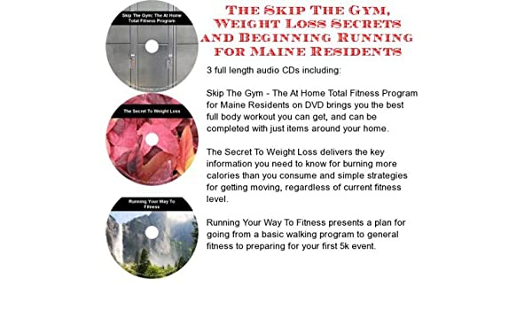 The Skip The Gym Weight Loss Secrets Beginning Running For Maine