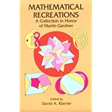 Mathematical Recreations: A Collection in Honor of Martin Gardner (1998-04-23)