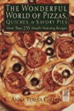 img - for Wonderful World of Pizzas, Quiches and Savory Pies by Anna Teresa Callen (1996-09-04) book / textbook / text book