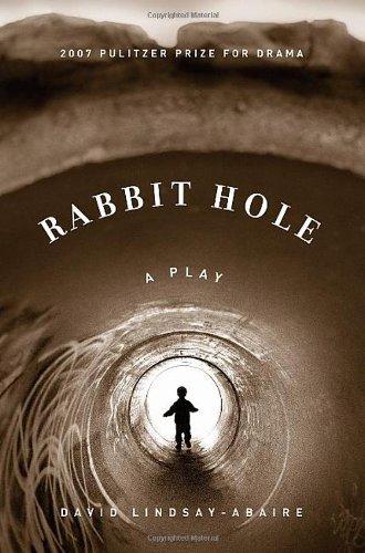 Rabbit Hole by David Lindsay-Abaire (2007-05-09)