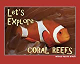 Let's Explore Coral Reefs, Michael Patrick O'Neill, 0972865330