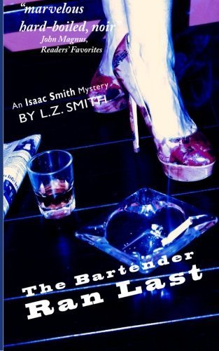 The Bartender Ran Last: An Isaac Smith Mystery by Mr L.Z smith -