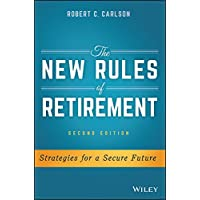 The New Rules of Retirement, Second Edition: Strategies for a Secure Future