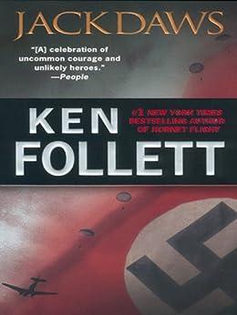 Jackdaws - Kindle edition by Ken Follett. Literature ...  Ken Follett Jackdaws
