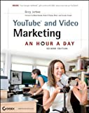 YouTube and Video Marketing: An Hour a Day [Paperback] [2011] (Author) Greg Jarboe