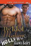 The Idol Makers (Siren Publishing Allure ManLove)