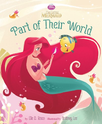 (The Little Mermaid Picture Book: Part of Their World (Disney Picture Book (ebook)))