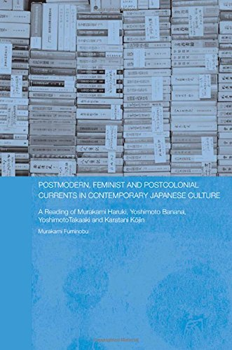 Postmodern, Feminist and Postcolonial Currents in Contemporary Japanese Culture : a reading of Murakami Haruki, Yoshimot