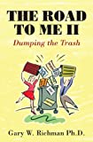 img - for The Road to Me II : Dumping the Trash book / textbook / text book