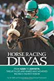 img - for Horse Racing Divas: From Azeri to Zenyatta, Twelve Fillies and Mares Who Achieved Racing's Highest Honor book / textbook / text book