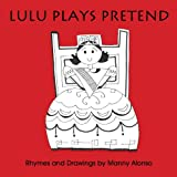 Lulu Plays Pretend, Manny Alonso, 1449042376