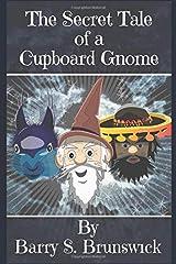 The Secret Tale of a Cupboard Gnome Paperback