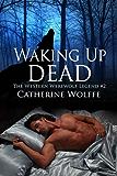 Waking Up Dead (The Western Werewolf Legend #2): The Western Werewolf Legend #2