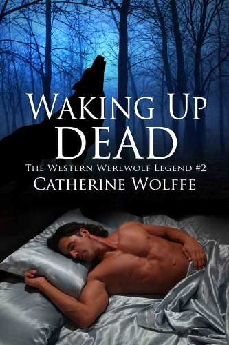 Waking Up Dead (The Western Werewolf Legend #2): The Western Werewolf Legend #2 Kindle Edition