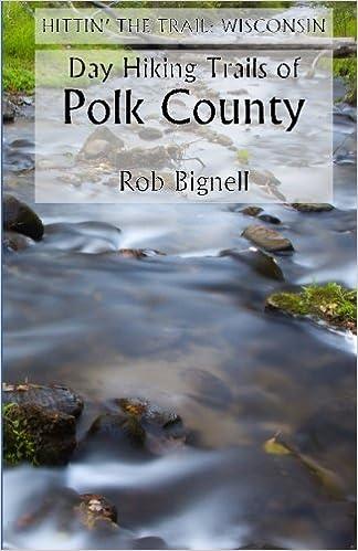 Hittin' the Trail: Day Hiking Polk County, Wisconsin (Hittin the Trail-Wisconsin)