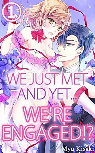 We just met and yet... we're engaged!? Vol.1 (TL Manga)