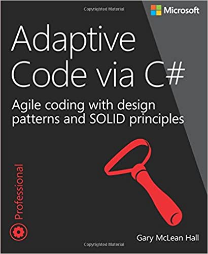 Adaptive code via c class and interface design design patterns adaptive code via c class and interface design design patterns and solid principles developer reference 1st edition fandeluxe Gallery